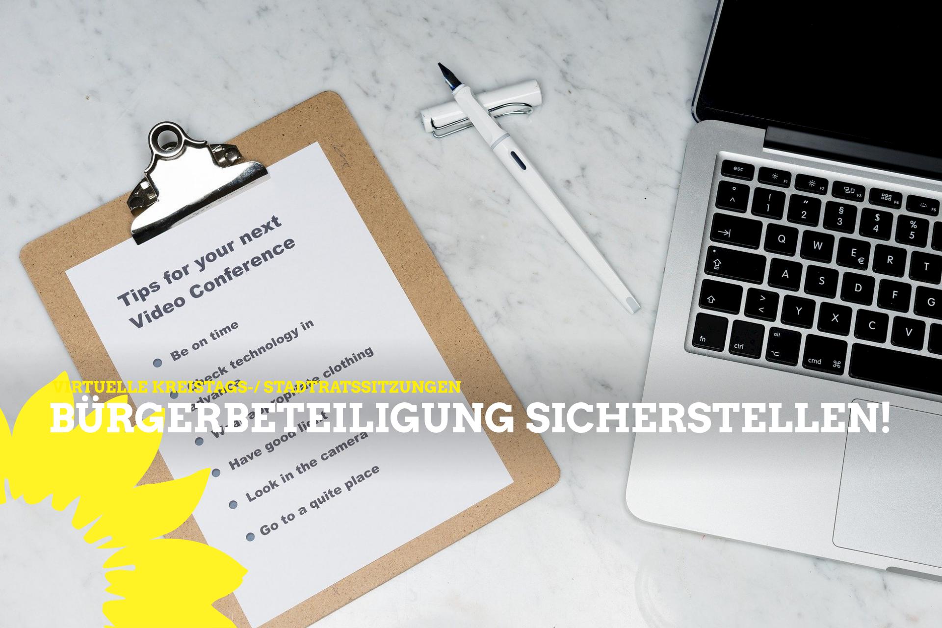 Virtuelle Kreistags- und Stadtratssitzungen/ Bürgerbeteiligung sicherstellen!